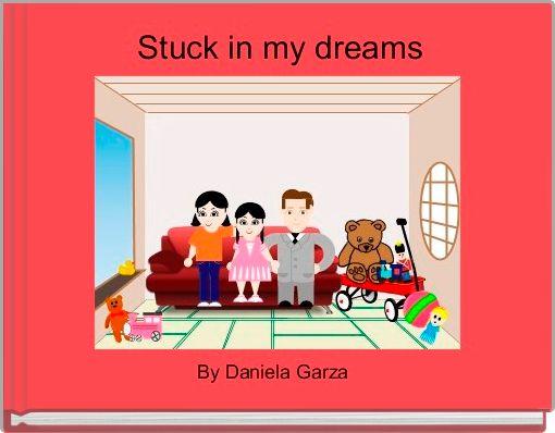 Stuck in my dreams
