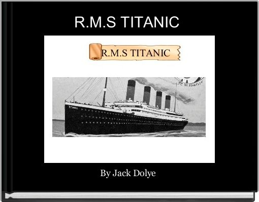 R.M.S TITANIC
