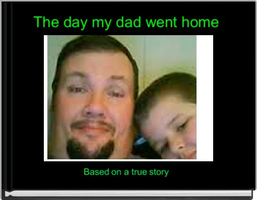 The day my dad went home
