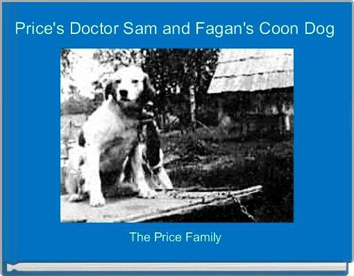 Price's Doctor Sam and Fagan's Coon Dog