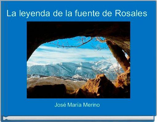 La leyenda de la fuente de Rosales