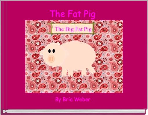 The Fat Pig