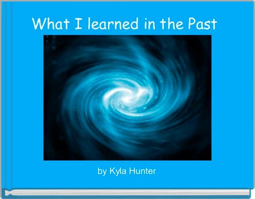 What I learned in the Past