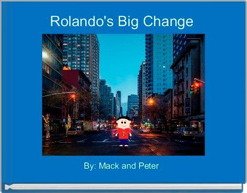 Rolando's Big Change