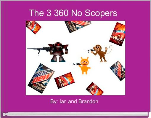 The 3 360 No Scopers
