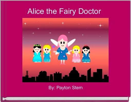 Alice the Fairy Doctor