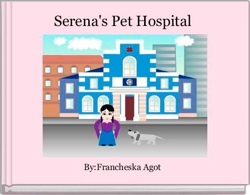 Serena's Pet Hospital