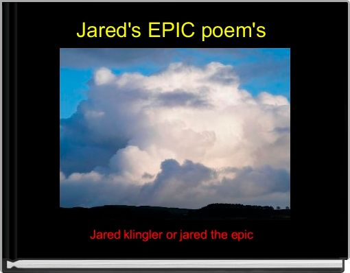 Jared's EPIC poem's
