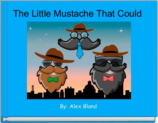 The Little Mustache That Could