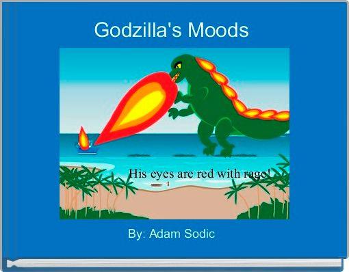 Godzilla's Moods