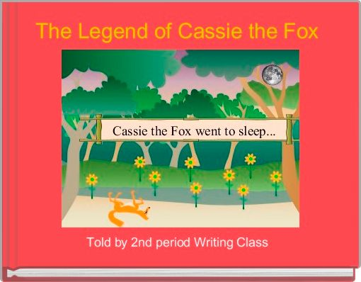 The Legend of Cassie the Fox