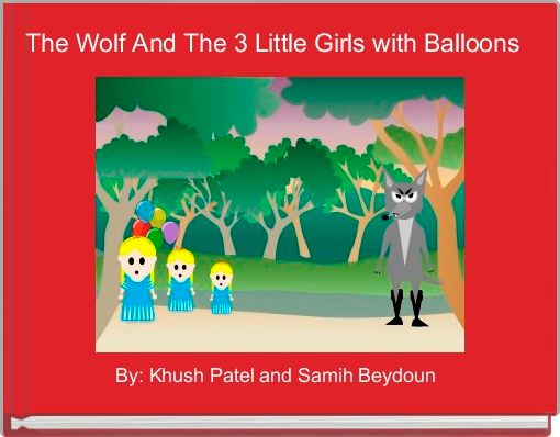 The Wolf And The 3 Little Girls with Balloons