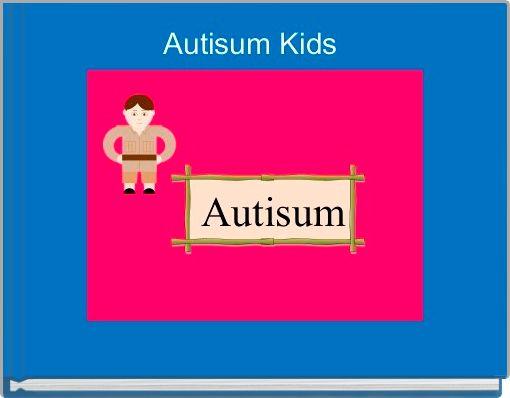Autisum Kids