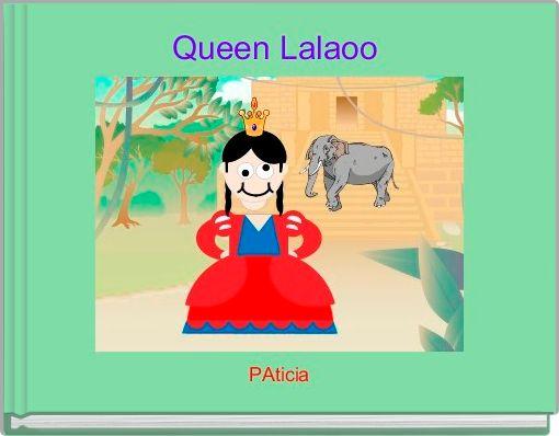 Queen Lalaoo
