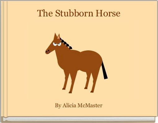 The Stubborn Horse