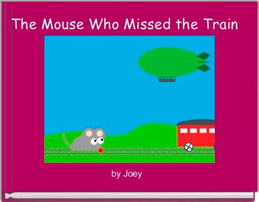 The Mouse Who Missed the Train