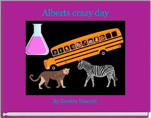 Alberts crazy day
