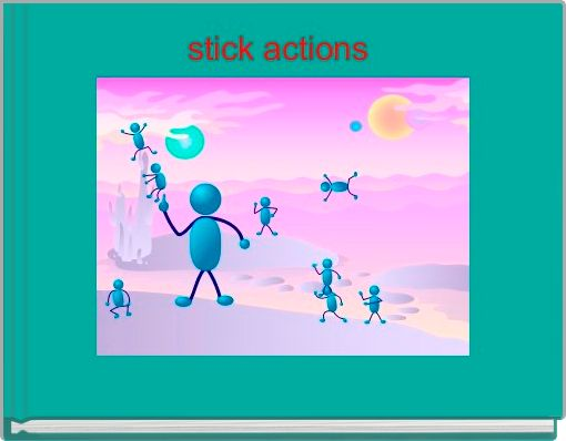 stick actions