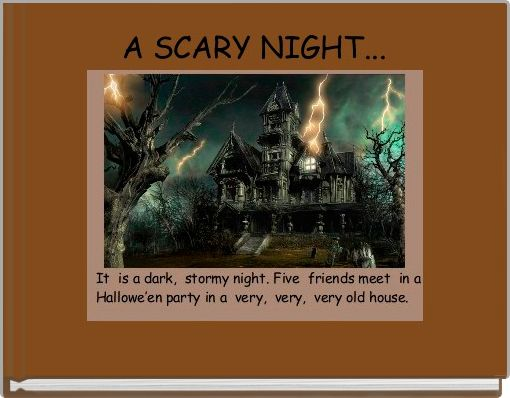 A SCARY NIGHT...