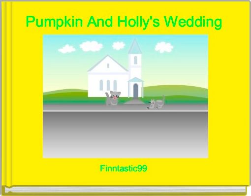 Pumpkin And Holly's Wedding