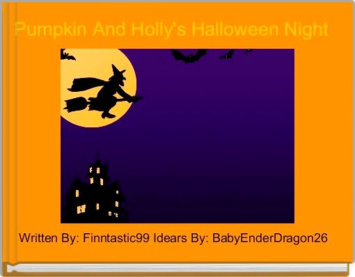 Pumpkin And Holly's Halloween Night