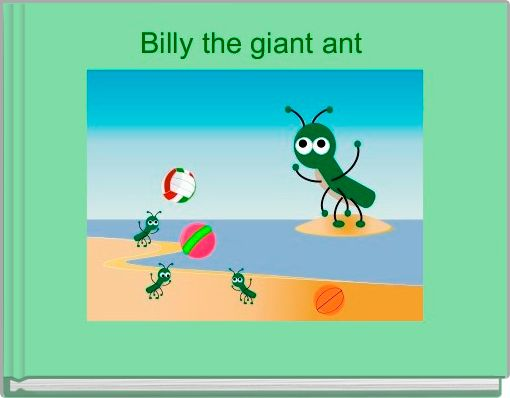 Billy the giant ant