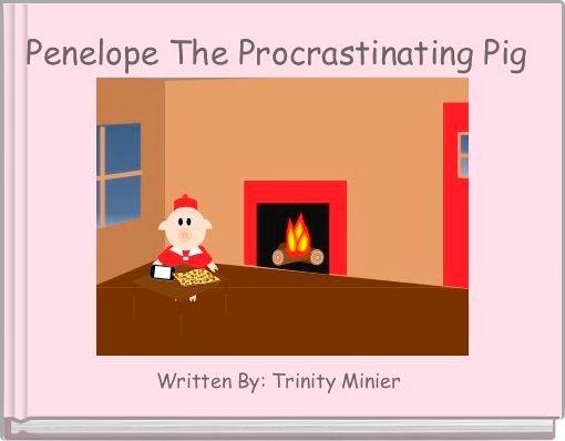 Penelope The Procrastinating Pig