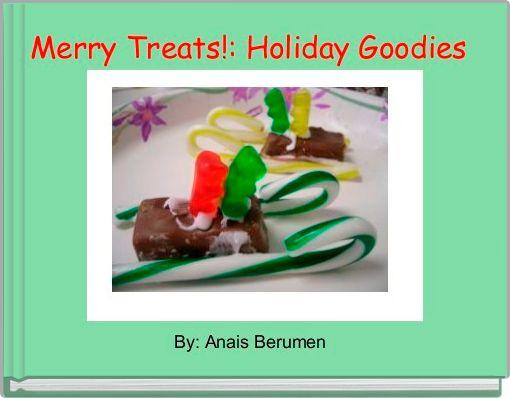 Merry Treats!: Holiday Goodies