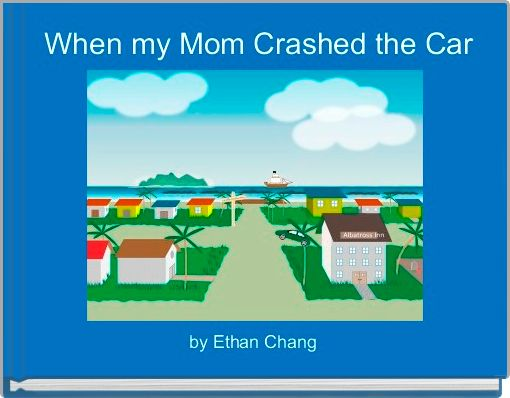 When my Mom Crashed the Car