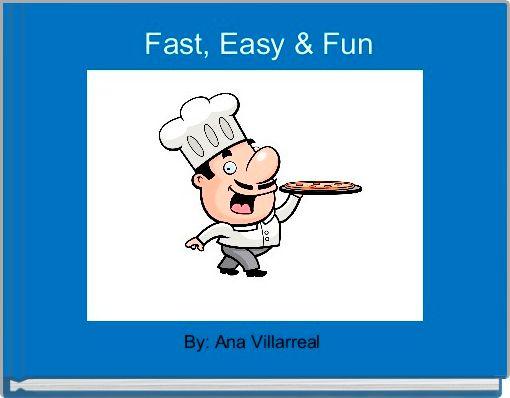 Fast, Easy & Fun