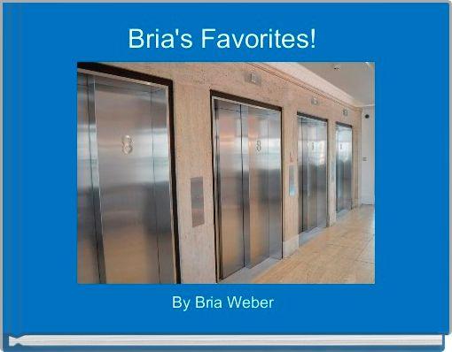 Bria's Favorites!