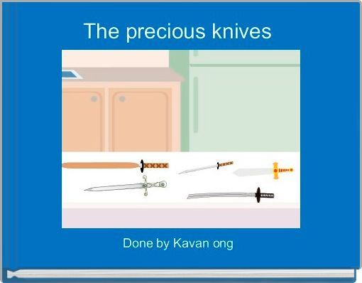 The precious knives