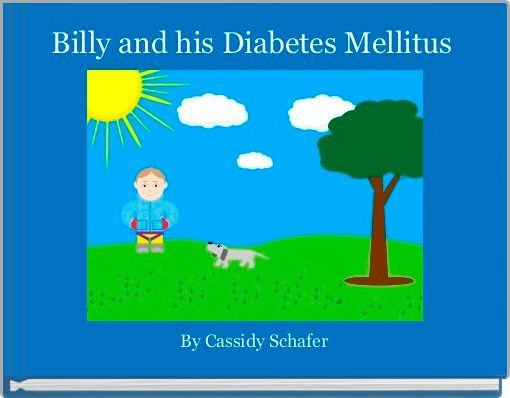 Billy and his Diabetes Mellitus