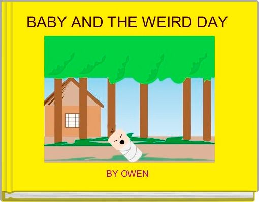 BABY AND THE WEIRD DAY