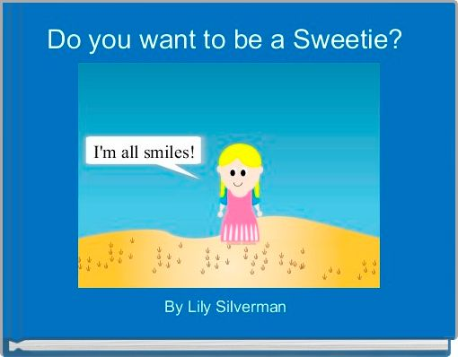 Do you want to be a Sweetie?