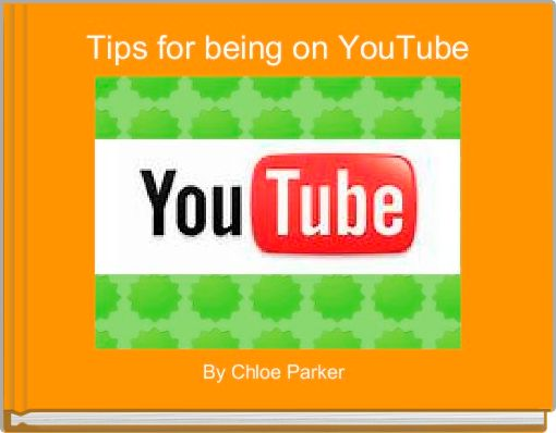 Tips for being on YouTube