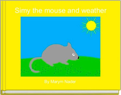 Simy the mouse and weather