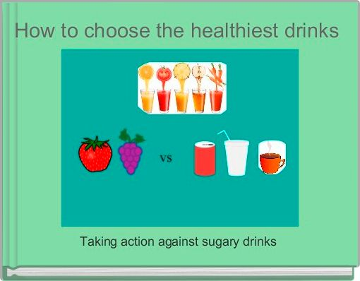 How to choose the healthiest drinks