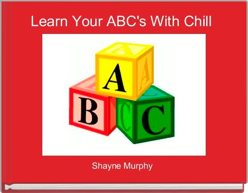 Learn Your ABC's With Chill