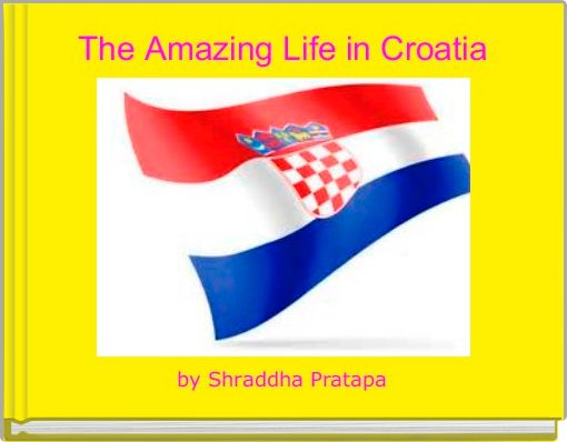 The Amazing Life in Croatia