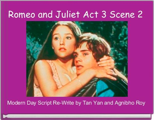 romeo juliet act 3 scene Act 3, scene 5 of william shakespeare's romeo and juliet essay act 3, scene 5 of william shakespeare's romeo and juliet act 3 scene 5 greatly changes juliet's character and situation.