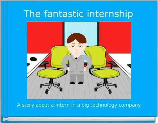 The fantastic internship