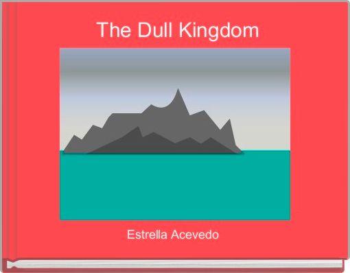 The Dull Kingdom