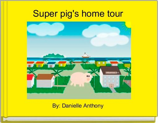 Super pig's home tour