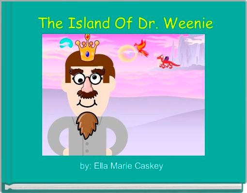 The Island Of Dr. Weenie
