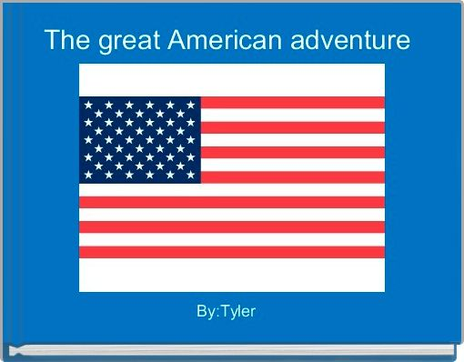 The great American adventure