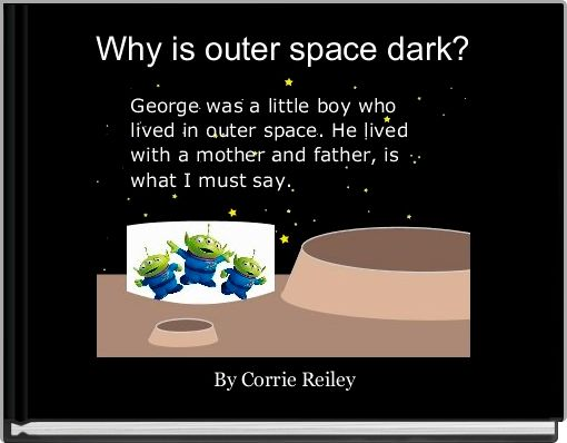 Why is outer space dark?