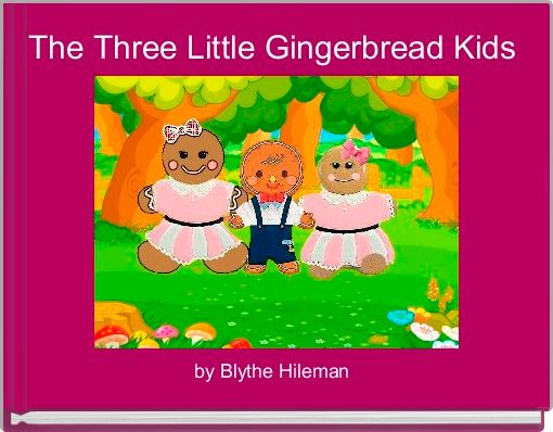 The Three Little Gingerbread Kids