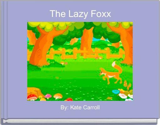 The Lazy Foxx