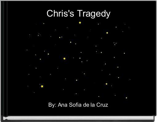 Chris's Tragedy